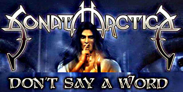 Sonata Arctica - Don't Say A Word