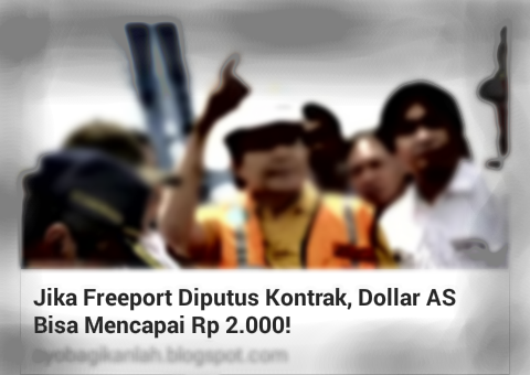 Jika Freeport Ditake Over Dollar 2000